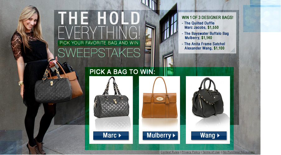 The Hold Everything Sweepstakes! Pick Your Favorite Bag & Win.